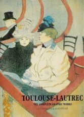 Toulouse-Lautrec. Catalogue complet des etampes. (2 volumes slipcase) by Various artists