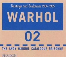 Andy Warhol. Catalogue Raisonné. Paintings and Sculptures 1964-1969. Volume 2